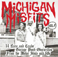 MICHIGAN MISFITS VOL1 -14 RARE AND CRUDE GARAGE PUNK OBSCURITIES FROM THE MOTOR STATE MID-60's- COMP LP