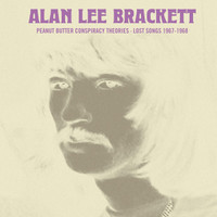 BRACKETT, ALAN LEE  -Peanut Butter Conspiracy Theories: Lost Songs 1967-1968 -w liners and rare photos-LP