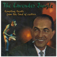 LAVENDER JUNGLE   - Tempting Treats from the Land of Exotica (Lounge, Surf, Rock & Roll )-  COMP CD