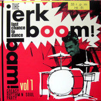 JERK BOOM BAM  - Vol 1 killer late-1950s to mid-1960s American rhythm'n'blues and pre-soul and greasy soul! -  COMP LP
