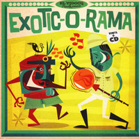 EXOTIC-O-RAMA + CD  - Rare 45s from the 50s and 60s! COMP LP