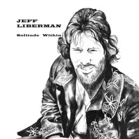 LIBERMAN, JEFF - Solitude Within (1975 heavy psych guitar/west coast/acid rock)  LP