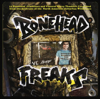 BONEHEAD FREAKS  - VA 14 FEROCIOUS CRUNCHERS Ltd ed of 300 !  COMP LP