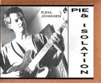 JOHANSEN, KJEHL  - PIE AND ISOLATION BOX CD