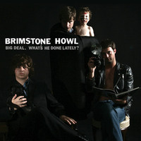 BRIMSTONE HOWL  -TWEAKED CORNER SALE !  Big Deal What's He Done Lately -  ORANGE VINYL   LP