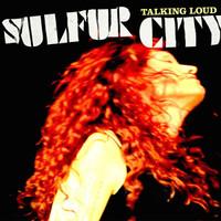 SULFUR CITY   - TWEAKED CORNER SALE ! Talking Loud- Gritty blues  Grace Slick, Patti Smith  style! -  BLACK VINYL   LP