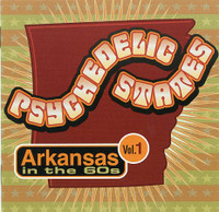 PSYCHEDELIC STATES  - Arkansas In The 60's VOL 1-  COMP CD