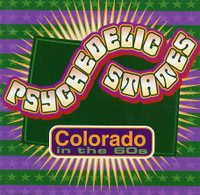PSYCHEDELIC STATES  - COLORADO In The 60's- DOUBLE CD