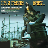 I'M A FREAK BABY (3CD)BRITISH HEAVY PSYCH &HARD ROCK UNDERGROUND SCENE 1968-72'