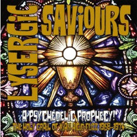 LYSERGIC SAVIOURS  -VA -A PSYCHEDELIC PROPHECY! THE HOLY GRAIL OF XTIAN ACID FUZZ 1968-1974-  COMP CD