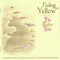 FADING YELLOW  VOL. 10 The Better Side  (60s Pop / Psych)  COMP CD