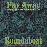 INCREDIBLE SOUND SHOW STORIES  - Vol 13   Far Away Roundabout (PSYCH)  COMP LP