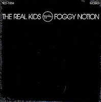 "REAL KIDS  - Foggy Notion  10"" LP"