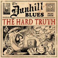 DUNHILL BLUES- HARD TRUTH (RAW POWER Sonics, /MC5, / Dictators/ New York Dolls style) CD
