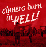 SINNERS BURN IN HELL!  VOL 1(late 50s & early 60s tracks, compiled from original 45s) COMP LP