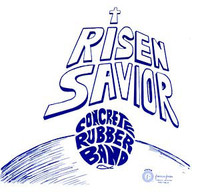 CONCRETE RUBBER BAND- Risen Savior (insane underground basement psych) CD