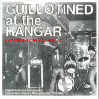 GUILLOTINED AT THE HANGAR  - Shielded by Death Vol 2 ( Original Punkrock from Eastern Connecticut, Western Massachusetts. 1979-1983 KBD style ) COMP CD