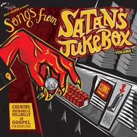 "SONGS FROM SATAN'S JUKEBOX  - Vol 1 COUNTRY, ROCKABILLY, HILLBILLY & GOSPEL FOR SATAN'S SAKE-  10"" COMP LP"