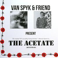 VAN SPYK & FRIEND  -THE ACETATE  (1971 psych fol)k- LTD ED- CD & LP