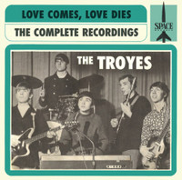 TROYES-   Love Comes, Love Dies: The Troyes Complete recordings (1966-68) ESSENTIAL MICHIGAN GARAGE PSYCH) DOUBLE  LP