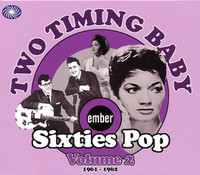 TWO TIMING BABY- Ember Sixties Pop: Volume 2, 1961-1962  COMP CD