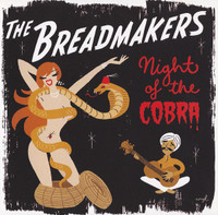 BREADMAKERS  - NIGHT OF THE COBRA ( R & B stompers)    CD
