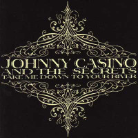 JOHNNY CASINO AND THE SECRETS  -TAKE ME DOWN TO YOUR RIVER EP-  CD