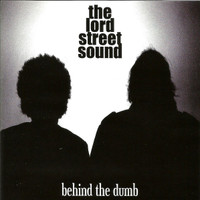 LORD STREET SOUND   -BEHIND THE DUMB (JOHNNY CASINO DETROIT STYLED ROCK)   IMPORT   IMPORT  CD