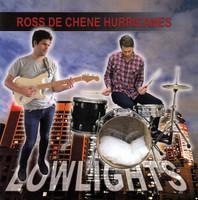 ROSS DE CHENE HURRICANES  - LOWLIGHTS (GARAGE PUNK) CD