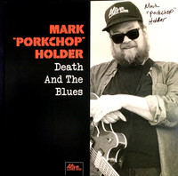 MARK 'PORKCHOP' HOLDER  -Death and the Blues- 50 HAND NUMBERED  AUTOGRAPHED COPIES  ON STARBURST VINYL, CD DIGIPAK, POSTER,& BADGE