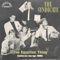 SYNDICATE, THE -The Egyptian Thing : L.A. Garage 1965 (in-depth insert written by Ugly Things' Mike Stax with a cache of photos) LP