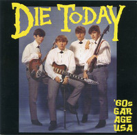 DIE TODAY  - VA (RARE 60S GARAGE PUNK) COMP CD