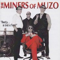 MINERS OF MUZO  -REALLY.... IS THAT A FACT? (DUTCH 60s inspired garage psych)--  CD