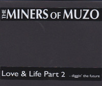 MINERS OF MUZO  -LOVE & LIFE PART 2: DIGGIN' THE FUTURE -AUTOGRAPHED DBL CD HANDMADE BOX SET-(2CDR)