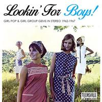 LOOKIN'FOR BOYS!  VA GIRL POP & GIRL GROUP GEMS IN STEREO 1962-1967-  COMP CD