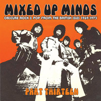 MIXED UP MINDS   - Pt 13 Obscure Rock And Pop From The British Isles 1970-1973 -   COMP CD