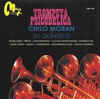 MORAN, CHILO Y SU QUINTETO   - TROMPETA PSICODELICA -RARE MEXICAN MINI LP SLV   CD