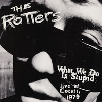 ROTTERS   - What We Do is Stupid -Live At Cotati, 1979 (KBD stars, Old School CLASSIC PUNK!) LP