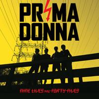 PRIMA DONNA  - Nine Lives and Forty Fives - CLASSIC BLACK VINYL -  LP