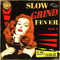 SLOW GRIND FEVER #3- Yet More Adventures in the sleazy world of POPCORN NOIR