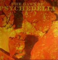 DAWN OF PSYCHEDELIA   - VA  DBL CD -
