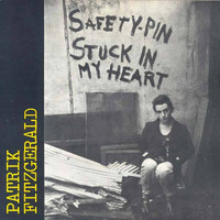 FITZGERALD, PATRIK -Safety Pin Stuck in My Heart (70s punk rarity) DOUBLE LP