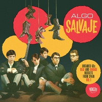 ALGO SALVAJE   - Untamed 60's Beat and Garage Nuggets from Spain Vol. 1 -  COMP CD