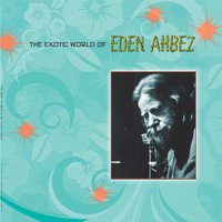 AHBEZ, EDEN  - EXOTIC WORLD OF  ( EARLY 60S HIPPIE!) - LP