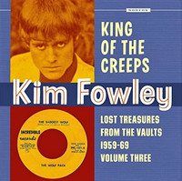 FOWLEY, KIM- KING OF THE CREEPS  Lost Treasures from the Vaults 59-69  Vol 3   COMP CD