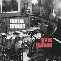 HOLLIS BROWN   - Gets Loaded-  digipack CD
