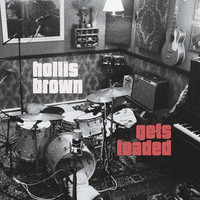 HOLLIS BROWN   - Gets Loaded -  180 gram  black vinyl -   LP
