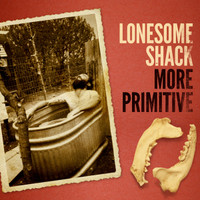 LONESOME SHACK-More Primitive(EARLY BLACK KEYS style) BLACK VINYL LP