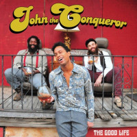 JOHN THE CONQUEROR -The Good Life-(raw deep blues with funk, soul, punk and scuzzed-up rock-n-roll) LAST 10 COPIES  DEVIL RED VINYL