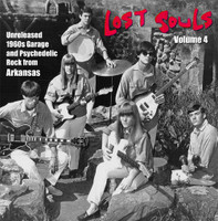 LOST SOULS # 4  -Unreleased 1960s Garage and Psych Rock from Arkansas -  COMPLP